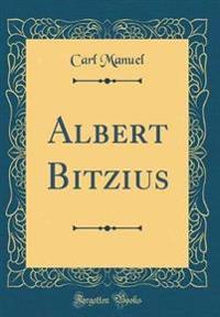 Albert Bitzius (Classic Reprint)