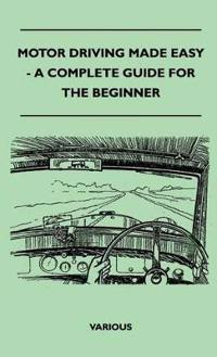 Motor Driving Made Easy - A Complete Guide for the Beginner