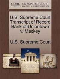 U.S. Supreme Court Transcript of Record Bank of Uniontown V. Mackey