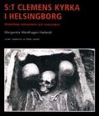 S:t Clemens kyrka i Helsingborg : medeltida monument och människor