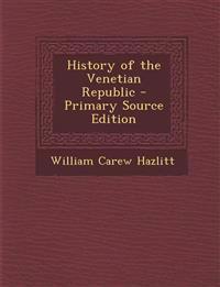History of the Venetian Republic