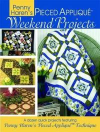Penny Haren's Pieced Applique Weekend Projects