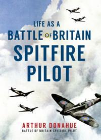 Life as a Battle of Britain Spitfire Pilot