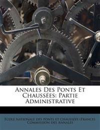 Annales Des Ponts Et Chaussées: Partie Administrative