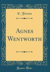 Agnes Wentworth (Classic Reprint)