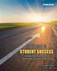 On the Road to Student Success: Designing Lessons that Maximize Student Learning