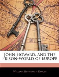John Howard, and the Prison-World of Europe