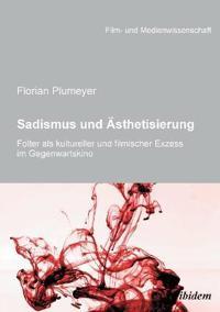 Sadismus und Ästhetisierung