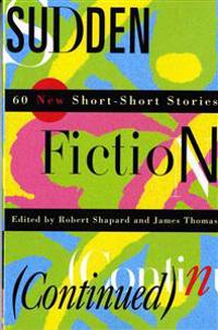 Sudden Fiction (Continued): 60 New Short-Short Stories (Revised)
