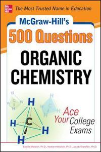 McGraw-Hill's 500 Organic Chemistry Questions