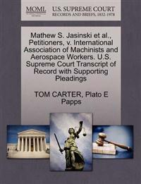 Mathew S. Jasinski et al., Petitioners, V. International Association of Machinists and Aerospace Workers. U.S. Supreme Court Transcript of Record with Supporting Pleadings