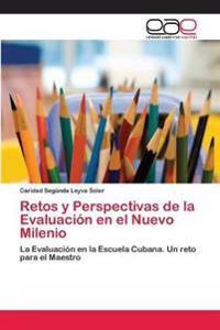 Retos y Perspectivas de la Evaluación en el Nuevo Milenio