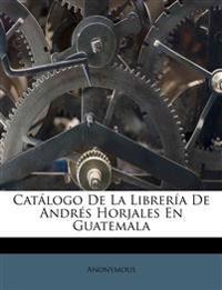 Catálogo De La Librería De Andrés Horjales En Guatemala