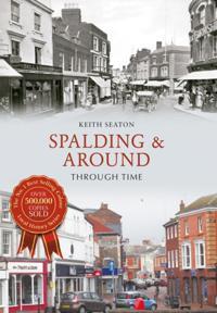 Spalding & Around Through Time