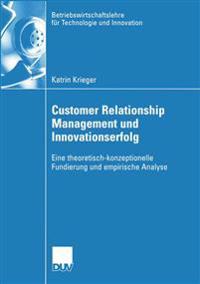 Customer Relationship Management und Innovationserfolg
