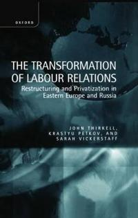 The Transformation of Labour Relations