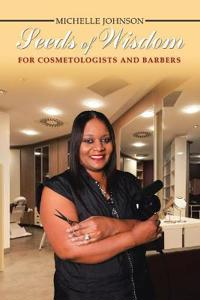 Seeds of Wisdom for Cosmetologists and Barbers