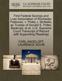 First Federal Savings and Loan Association of Rochester, Petitioner, V. Phillip J. McNellis, as Trustee of Donald S. Potter, Bankrupt, et al. U.S. Supreme Court Transcript of Record with Supporting Pleadings