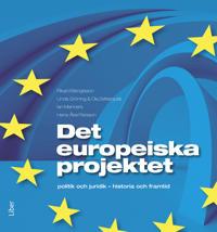 Det europeiska projektet : politik och juridik – historia och framtid