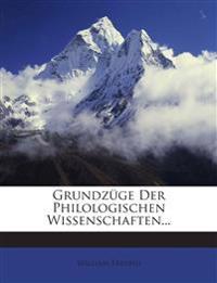 Grundzüge Der Philologischen Wissenschaften...