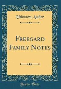 Freegard Family Notes (Classic Reprint)
