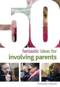 50 fantastic ideas for involving parents