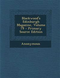 Blackwood's Edinburgh Magazine, Volume 79
