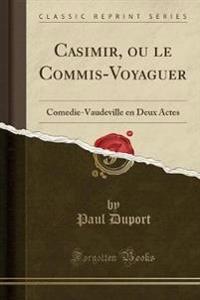 Casimir, ou le Commis-Voyaguer