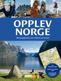 Opplev Norge; 200 turopplevelser året rundt fra sør til nord