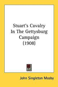 Stuart's Cavalry in the Gettysburg Campaign