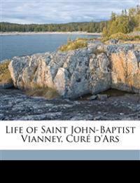 Life of Saint John-Baptist Vianney, Curé d'Ars