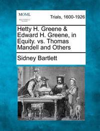Hetty H. Greene & Edward H. Greene, in Equity. vs. Thomas Mandell and Others