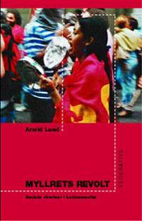 Myllrets Revolt - Sociala rörelser i Latinamerika