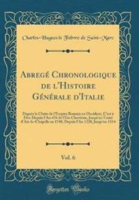 Abregé Chronologique de l'Histoire Générale d'Italie, Vol. 6