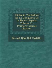 Historia Verdadera De La Conquista De La Nueva España, Volume 2
