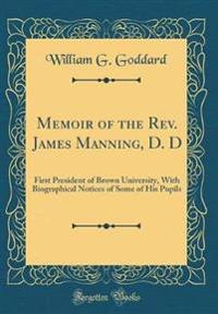 Memoir of the Rev. James Manning, D. D