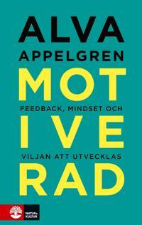 Motiverad : Feedback, mindset och viljan att utvecklas