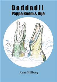 Daddadil, Pappa Boom & Dija