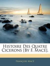 Histoire Des Quatre Cicerons [By F. Macé].