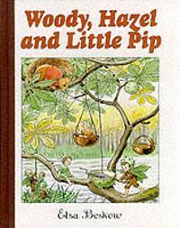 Woody  Hazel and Little Pip - Elsa Beskow - böcker (9780863151095)     Bokhandel