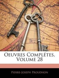 Oeuvres Complétes, Volume 28