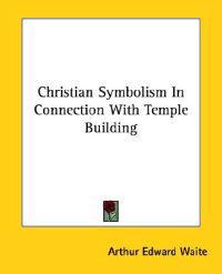 Christian Symbolism in Connection With Temple Building