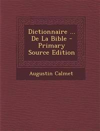 Dictionnaire ... De La Bible - Primary Source Edition