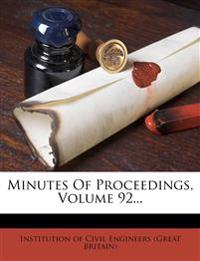 Minutes of Proceedings, Volume 92...