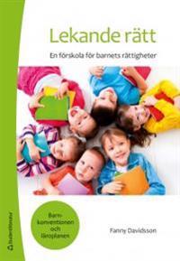 Lekande rätt : en förskola för barnets rättigheter