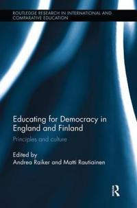Educating for Democracy in England and Finland: Principles and Culture
