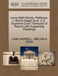 Laura Beth Moody, Petitioner, V. Morris Kagan et al. U.S. Supreme Court Transcript of Record with Supporting Pleadings