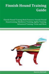 Finnish Hound Training Guide Finnish Hound Training Book Features: Finnish Hound Housetraining, Obedience Training, Agility Training, Behavioral Train