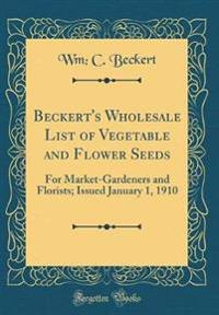 Beckert's Wholesale List of Vegetable and Flower Seeds