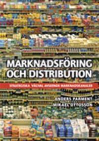 Marknadsföring och distribution : strategiska vägval avseende marknadskanaler